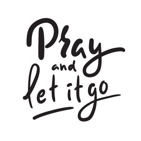 Pray and Let it go - inspire motivational religious quote. Hand drawn beautiful lettering. Print for inspirational poster, t-shirt, bag, cups, card, flyer, sticker, badge. Cute funny vector writing 矢量图像
