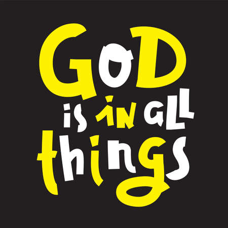 God is in all things - inspire motivational religious quote. Hand drawn beautiful lettering. Print for inspirational poster, t-shirt, bag, cups, card, flyer, sticker, badge. Cute funny vector writing Ilustração