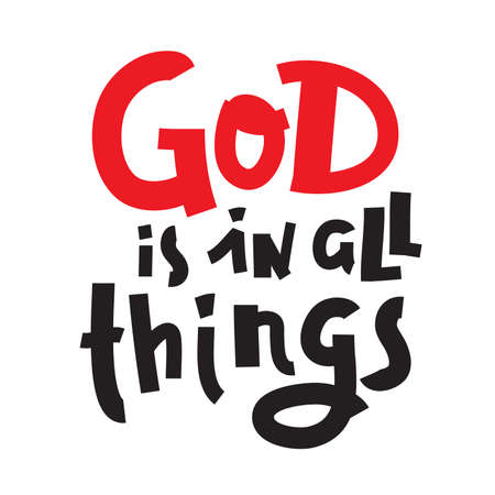 God is in all things - inspire motivational religious quote. Hand drawn beautiful lettering. Print for inspirational poster, t-shirt, bag, cups, card, flyer, sticker, badge. Cute funny vector writing 矢量图像