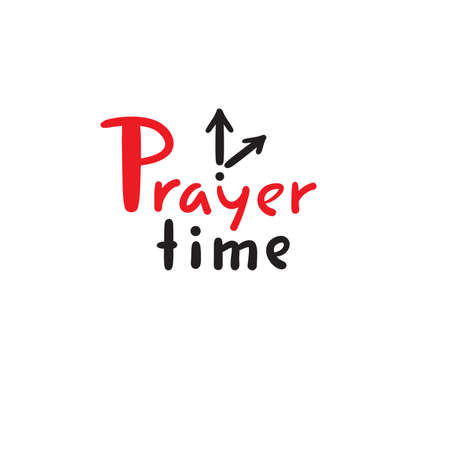 Prayer time - inspire motivational religious quote. Hand drawn beautiful lettering. Print for inspirational poster, t-shirt, bag, cups, card, flyer, sticker, badge. Cute funny vector writing