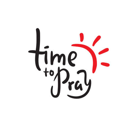 Time to pray - inspire motivational religious quote. Hand drawn beautiful lettering. Print for inspirational poster, t-shirt, bag, cups, card, flyer, sticker, badge. Elegance vector writing