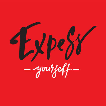 Express yourself - inspire motivational quote. Hand drawn lettering. Print for inspirational poster, t-shirt, bag, cups, card, flyer, sticker, badge. Phrase for self development, personal growth