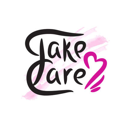 Take care - simple inspire motivational quote. Hand drawn lettering. Elegance vector writing