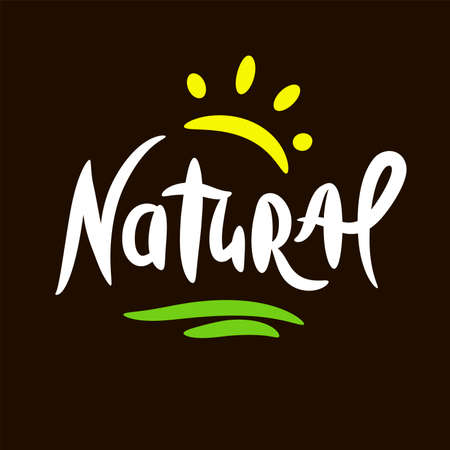 Natural - inspire motivational quote. Hand drawn beautiful lettering. Print for inspirational ecological poster, eco t-shirt, natural bag, cups, card, flyer, environmental sticker, badge. Cute vector