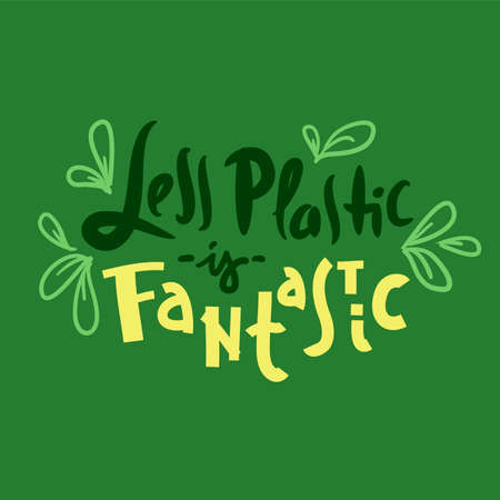 Less plastic is fantastic- inspire motivational quote. Hand drawn funny lettering. Print for inspirational ecological poster, eco t-shirt, natural bag, cups, card, flyer, environmental sticker, badges 矢量图像