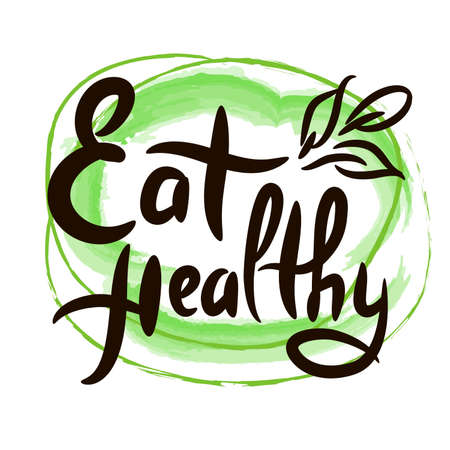 Eat healthy - motivational quote. Hand drawn beautiful lettering.  Cute vector