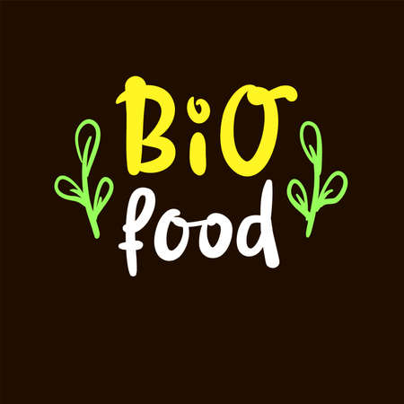 Bio food - inspire motivational quote. Hand drawn beautiful lettering. Print for inspirational ecological poster, eco t-shirt, natural bag, cups, card, flyer, environmental sticker, badge.