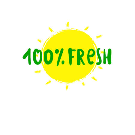 100% fresh - motivational quote. Hand drawn beautiful lettering. Print for inspirational ecological poster, eco t-shirt, natural bag, cups, card, flyer, environmental sticker, badge. Cute vector