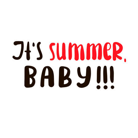 It is Summer Baby - inspire motivational quote. Hand drawn beautiful lettering. Print for inspirational poster, t-shirt, bag, cups, card, flyer, sticker, badge. Cute original funny vector sign Stock Illustratie