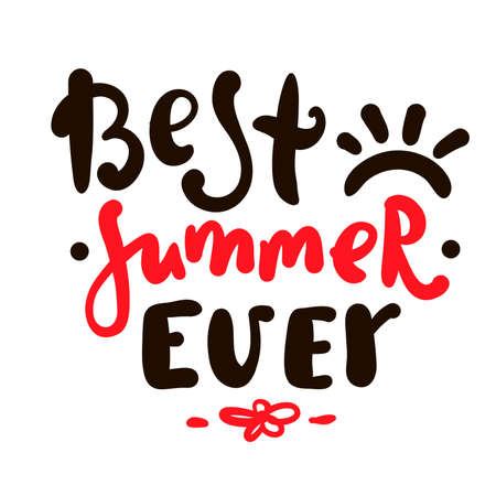 Best Summer ever - inspire motivational quote. Hand drawn beautiful lettering. Print for inspirational poster, t-shirt, bag, cups, card, flyer, sticker, badge. Cute original funny vector sign Stock Illustratie