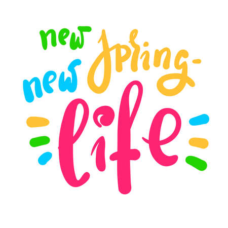 New spring new life - inspire motivational quote. Hand drawn beautiful lettering. Cute original funny vector sign