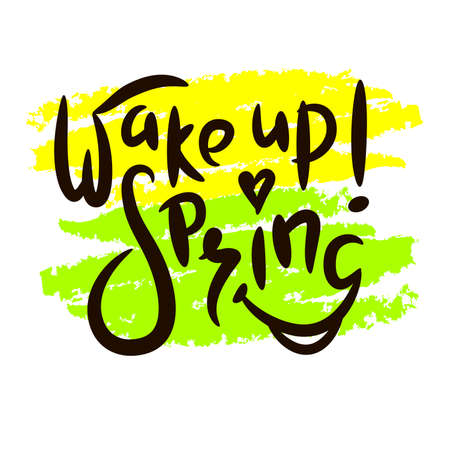 Wake up! Spring - inspire motivational quote. Hand drawn beautiful lettering. Cute original funny vector sign Stock Illustratie
