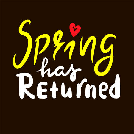 Spring has returned - inspire motivational quote. Hand drawn beautiful lettering. Print for inspirational poster, t-shirt, bag, cups, card, flyer, sticker, badge. Cute original funny vector sign Stock Illustratie