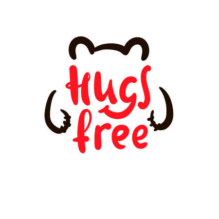 Hugs free - inspire motivational quote. Hand drawn beautiful lettering. Print for inspirational poster, t-shirt, bag, cups, card, flyer, sticker, badge. Cute original funny vector sign