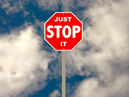 Humorous version of a stop sign to denote quitting a bad habit, stop polluting the environment, etc