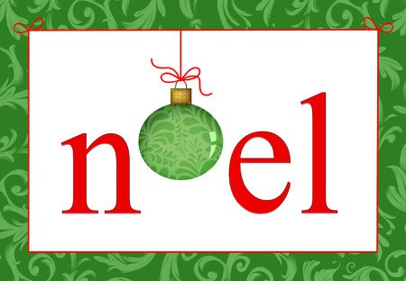curlicues: Festive Christmas greeting with the word Noel in red and the O formed by a green ornament