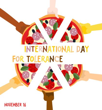 nationalities: International Day for Tolerance. 16 November. Hands of different nationalities to eat pizza. Vector poster. Pizza Association friends.