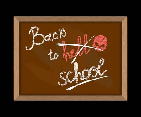 crossed out: Back to hell crossed out in school and skull. Hooligan Inscription in chalk on Blackboard. School vector illustration