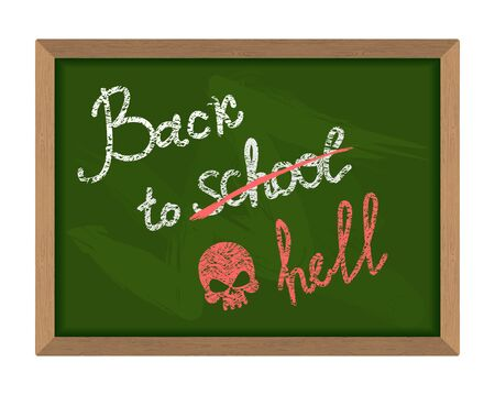 dreary: Back to school crossed out in hell. The inscription on the Green chalk Blackboard. Dreary time to return to school on September 1. School vector illustration