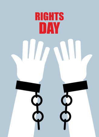 Rights day. Hands free. Torn chain. Broken shackles, handcuffs. Poster for international human rights day.