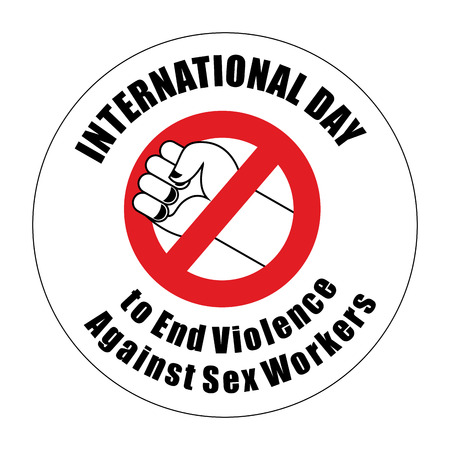 sex traffic: International Day to End Violence Against Sex Workers Sign. Ban for violence. Strikethrough fist. Red stop sign hand fist.