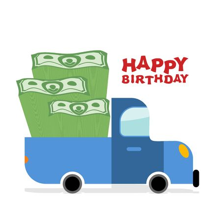 money pile: Happy Birthday. Truck with money. Pile of cash and car. Lot of money machine of luck to  birthday man. Good monetary gift on day of birth.