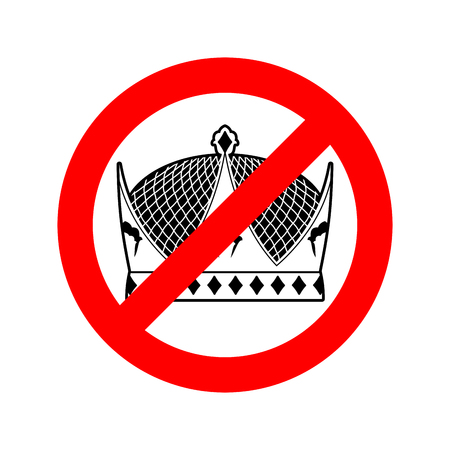 monarchy: Stop king. Prohibited emperor. Crossed-out crown. Emblem against prince. Red prohibition sign. Ban monarchy Illustration