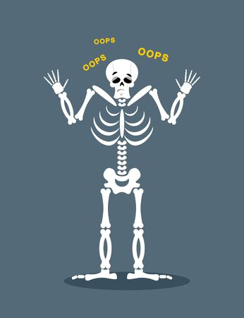 struck: Surprised Skeleton says OOPS. Perplexed skull. Struck dead