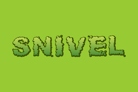 snivel: Snivel. Booger typography. Green slime letters. Snot slippery lettering Illustration