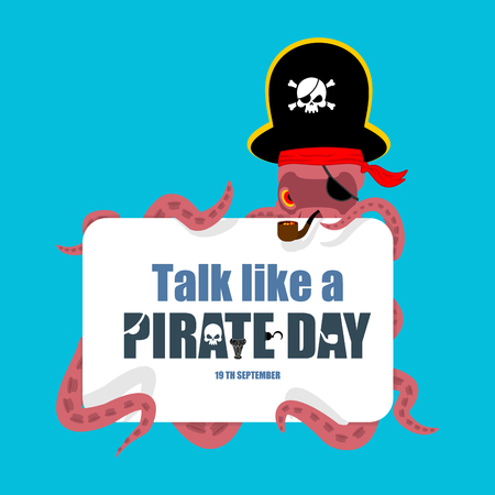 International Talk Like A Pirate Day. Octopus pirate. poulpe buccaneer. Eye patch and smoking pipe. pirates cap. Bones and Skull. See animal filibuster.