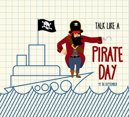 International Talk Like A Pirate Day. Painted ship and buccaneer. Scary filibuster with hook. Notebook.