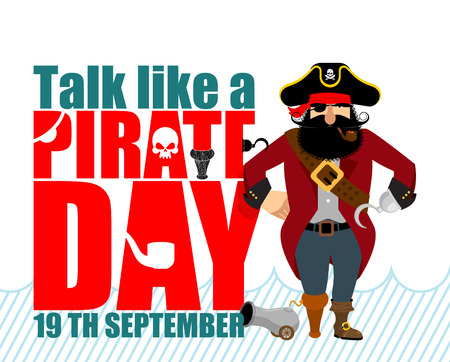 International Talk Like A Pirate Day. Pirate Hook and cannon. Eye patch and smoking pipe. filibuster cap. Bones and Skull. Head corsair black beard. buccaneer Wooden foot. Vectores