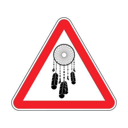 Attention Dreamcatcher. Caution Dream catcher. Red triangle road sign