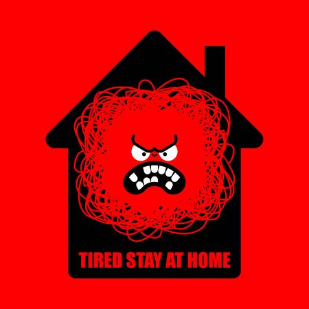 Tired of stay at home. Angry being at home. Annoyance in house. Coronavirus isolation mode. Quarantine from virus. Pandemic.