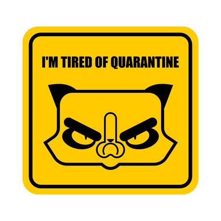 I'm tired of quarantine Grumpy Cat sign. Coronavirus Global epidemic disease 2019-nCoV virus. Pandemic concept. vector illustration