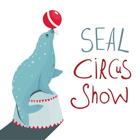 cartoon words: Fur Seal Circus Show Lettering Poster  Circus seal sitting on pedestal  Illustration