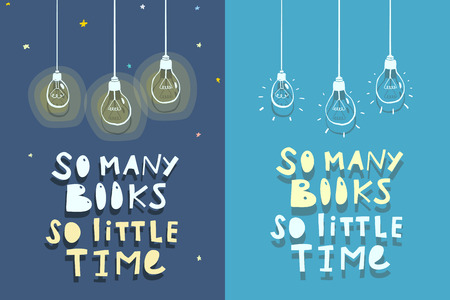 So many books so little time. Quote about books design. Vector illustration.