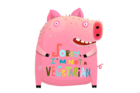 Funny cartoon with pig character and not vegetarian lettering.