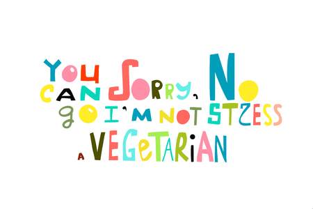 Humorous lettering print design, I am not vegan. Ilustrace