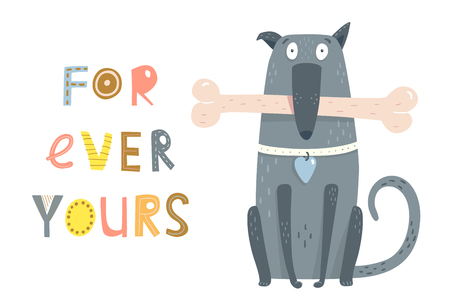 Cute dog with bone sitting and text forever yours. Vector illustration. Ilustração