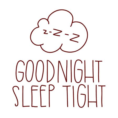 Good night, sleep tight. The concept of sleeping. Vector hand drawn lettering doodle. Lettering vector illustration on white background. Illustration