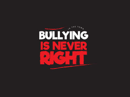 in this town bullying is never right