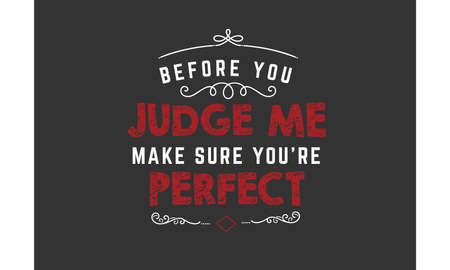 before you judge me make sure you're perfect vector illustration