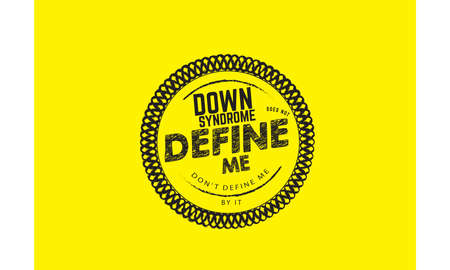 down syndrome does not define me don't define me by it vector illustration