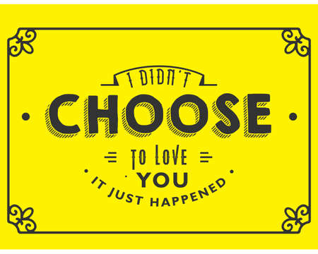 i didn't choose to love you, it just happened vector illustration Ilustração