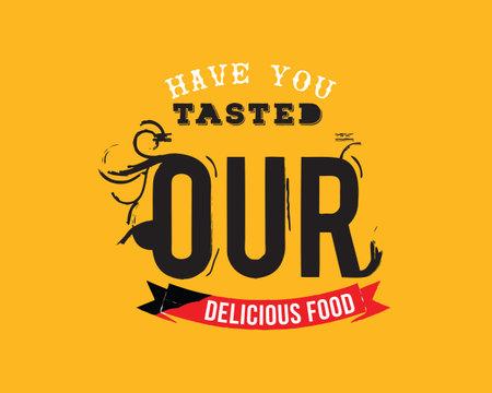 have you tested our delicious food Ilustração