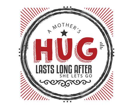 a mother's hug lasts long after she lets go Ilustração