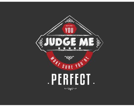 before you judge me make sure you're perfect Ilustração
