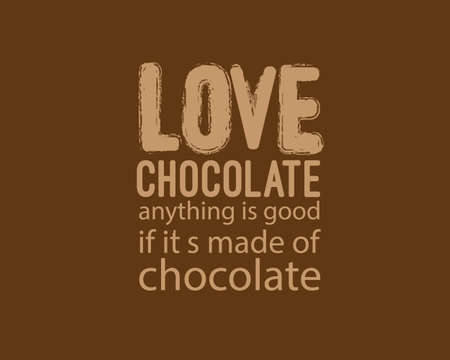 love chocolate anything is good if it's made of chocolate