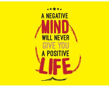 a negative mind will never give you a positive life Ilustração